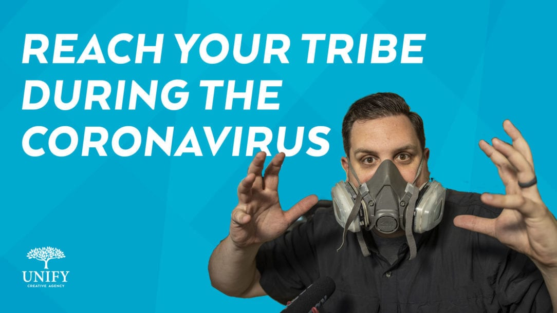 Reach your tribe during the coronavirus